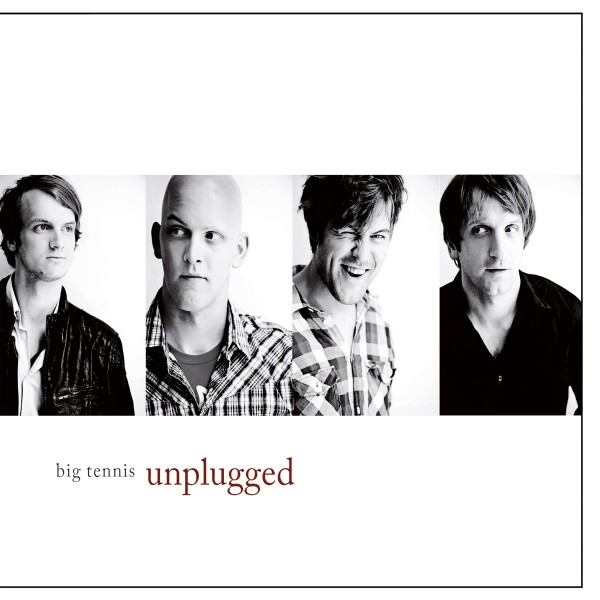Big Tennis - Unplugged (CD)